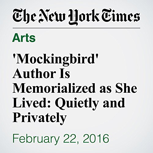 'Mockingbird' Author Is Memorialized as She Lived: Quietly and Privately audiobook cover art