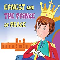 Ernest And The Prince Of Peace