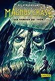 Magnus Chase 2: Der Hammer des Thor: Der zweite Band der Bestsellerserie aus der Welt der nordischen Mythen! Für Fantasy-Fans ab 12 (2)