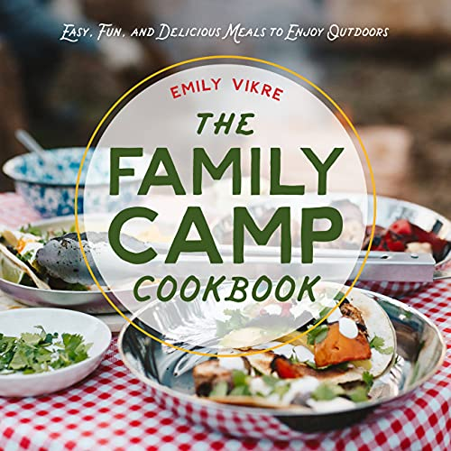 The Family Camp Cookbook: Easy, Fun, and...