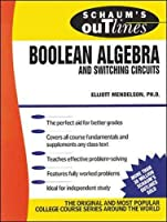 Schaum's Outline of Theory and Problems of Boolean Algebra and Switching Circuits (Schaum's Outline Series)