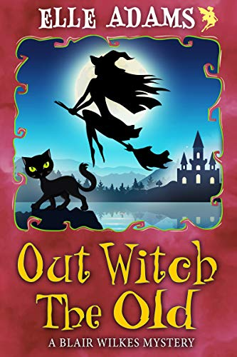 Out Witch the Old (A Blair Wilkes Mystery Book 11)