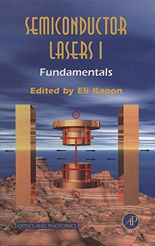 Semiconductor Lasers I: Fundamentals (Optics and Photonics Book 1) (English Edition)
