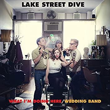 What I'm Doing Here/Wedding Band