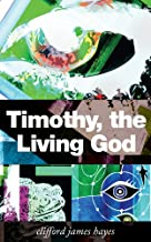 TIMOTHY, THE LIVING GOD (THE MURKMYRE SAGA) (English Edition)
