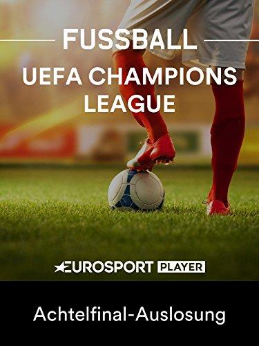Fußball: UEFA Champions League - Achtelfinal-Auslosung