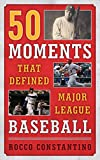 Image of 50 Moments That Defined Major League Baseball