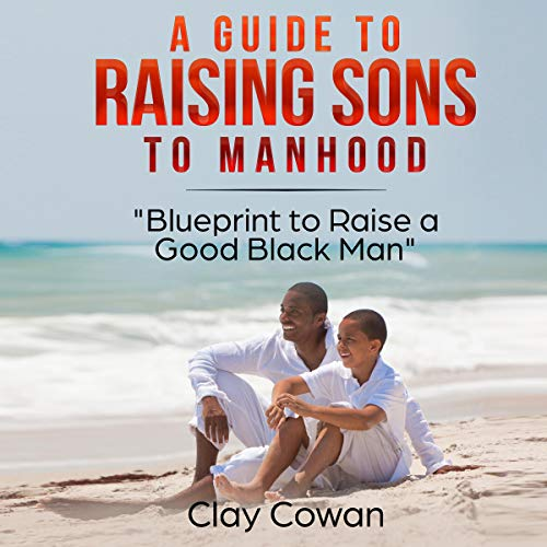 A Guide to Raising Sons to Manhood cover art
