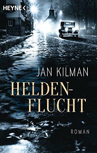 Buchseite und Rezensionen zu 'Heldenflucht: Roman' von Kilman, Jan