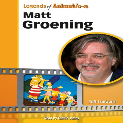 Matt Groening: From Spitballs to Springfield (Legends of Animation) audiobook cover art