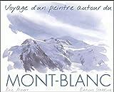 Voyage d'un peintre autour du Mont-Blanc