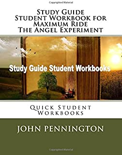 Study Guide Student Workbook for Maximum Ride The Angel Experiment: Quick Student Workbooks