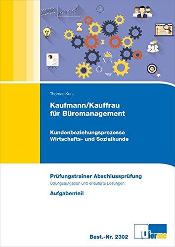 Kaufmann/Kauffrau für Büromanagement: Kundenbeziehungsprozesse / Wirtschafts- und Sozialkunde