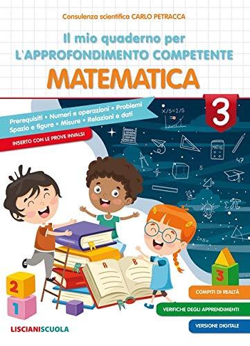 Il mio quaderno per l'approfondimento competenze. Matematica. Per la Scuola elementare (Vol. 3)