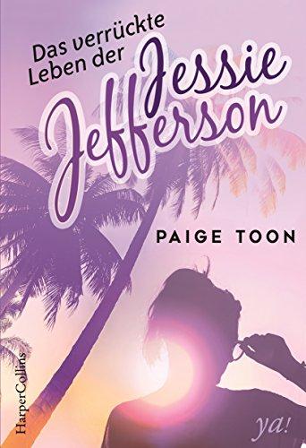 Das verrückte Leben der Jessie Jefferson: Romantisches Jugendbuch