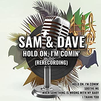 Hold On, I'm Comin' (Rerecorded)