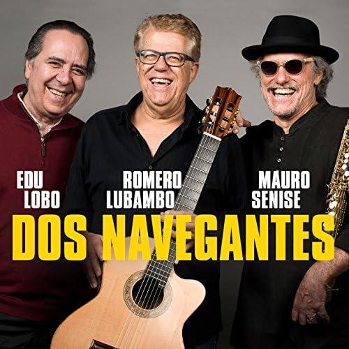 エドゥ・ロボ, ホメロ・ルバンボ & Mauro Senise