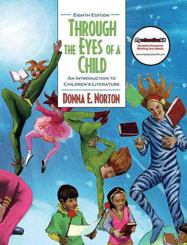 Compare Textbook Prices for Through the Eyes of a Child: An Introduction to Children's Literature 8 Edition ISBN 9780137028757 by Norton, Donna,Norton, Saundra