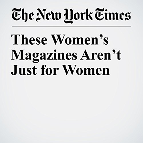 These Women's Magazines Aren't Just for Women audiobook cover art
