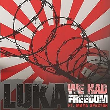 We Had Freedom