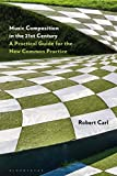Music Composition in the 21st Century: A Practical Guide for the New Common Practice (English Edition)