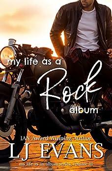 My Life as a Rock Album: A Second Chance, Antihero Romance (my life as an album Book 3) by [LJ Evans]