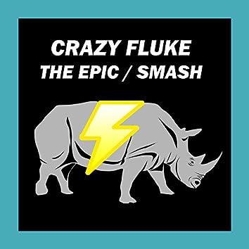 The Epic / Smash