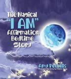 The Magical 'I AM' Affirmation Bedtime Story (English Edition)