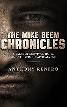 The Mike Beem Chronicles: Volumes One - Six by [Anthony Renfro]