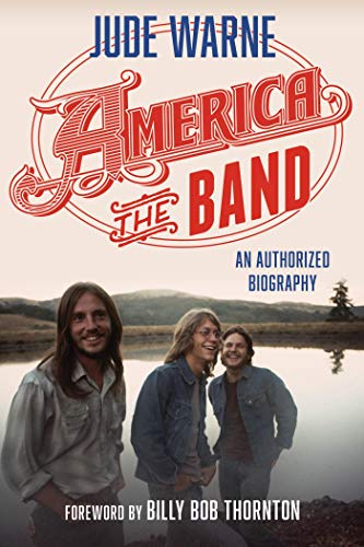 America, the Band: An Authorized Biography (English Edition)