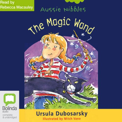 The Magic Wand: Aussie Nibbles audiobook cover art