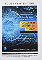 Management Information Systems: Managing the Digital Firm -- Student Value Edition