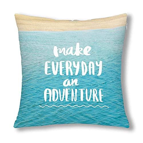 HZLM Funda de cojín con cita inspiradora sobre el mar azul del océano y haz diario una aventura con funda de almohada de 45 x 45 cm, funda de almohada para decoración de sofá de dormitorio