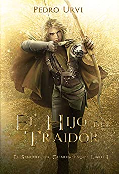 El Hijo del Traidor: (El Sendero del Guardabosques, Libro 1) (Spanish Edition) by [Pedro Urvi, Sarima]
