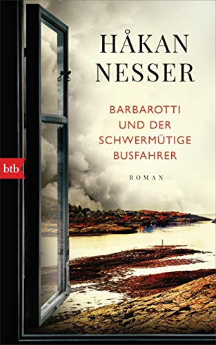 Barbarotti und der schwermütige Busfahrer: Roman (Gunnar Barbarotti 6