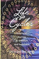 Life Cycles: Your Emotional Journey to Freedom and Happiness