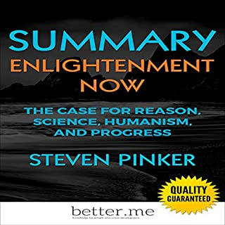 Summary of Enlightenment Now: The Case for Reason, Science, Humanism, and Progress by Steven Pinker Titelbild