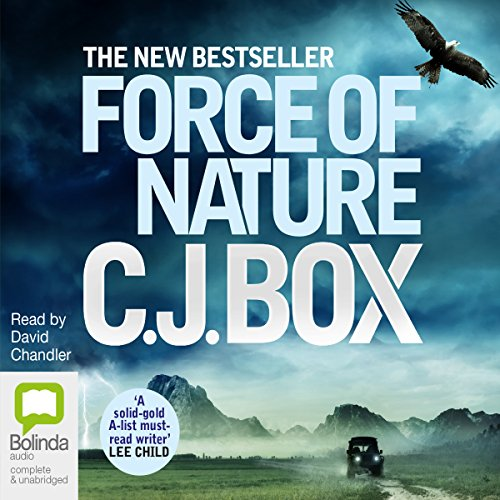Force of Nature                   By:                                                                                                                                 CJ Box                               Narrated by:                                                                                                                                 David Chandler                      Length: 11 hrs and 25 mins     10 ratings     Overall 4.7