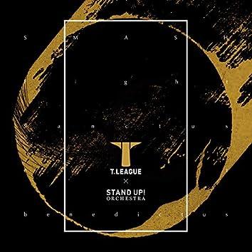 T.LEAGUE official anthem SMASH/Fight/Sanctus et benedictus