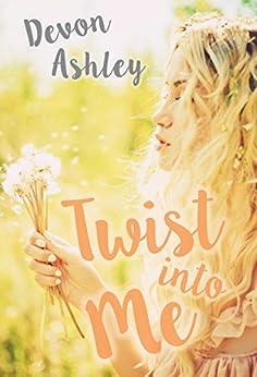 Twist Into Me by [Devon Ashley]