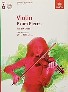 Sheet music Violin Exam Pieces 2016-2019, ABRSM Grade 6, Score, Part & 2 CDs: Selected from the 2016-2019 syllabus (ABRSM Exam Pieces) Book