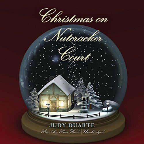 Christmas on Nutcracker Court     The Mulberry Park Series, Book 4              By:                                                                                                                                 Judy Duarte                               Narrated by:                                                                                                                                 Pam Ward                      Length: 9 hrs and 44 mins     6 ratings     Overall 4.0