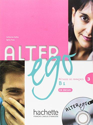 Alter Ego 3. Niveau B1. Livre De L'Élève (+ CD): Livre de l'eleve & CD audio 3: Vol. 3
