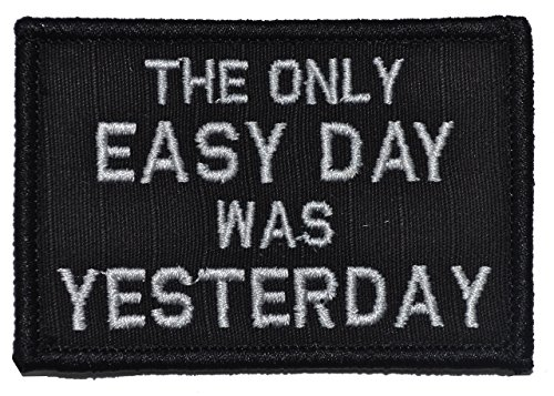The Only Easy Day was Yesterday, Navy Seal Motto - 2x3 Morale Patch - Black