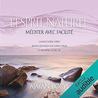Couverture de L'esprit naturel. Méditer avec facilité