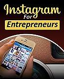 Instagram for Entrepreneurs (English Edition)