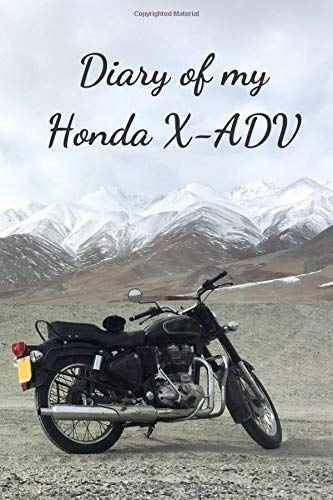 Diary Of My Honda X-ADV: Notebook For Motorcyclist, Journal, Diary (110 Pages, In Lines, 6 x 9)