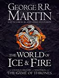 The World Of Ice And Fire: The Official History of Westeros and the World of a Game of Thrones (Song of Ice & Fire)