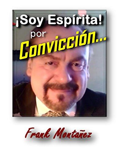 Soy Espírita por Convicción: Esto es Espiritismo Moralizador y CONSOLADOR, que predicó Jesús el Nazareno