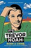 It's Trevor Noah - Born a Crime: (YA edition) - John Murray - 04/04/2019